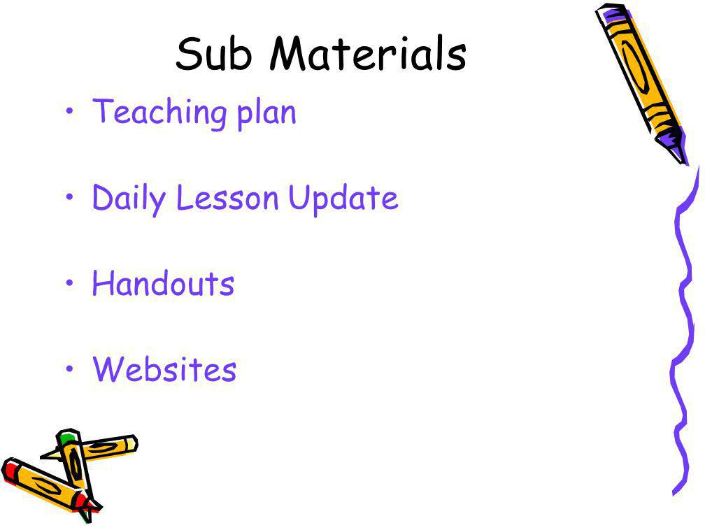 Sub Materials Teaching plan Daily Lesson Update Handouts Websites