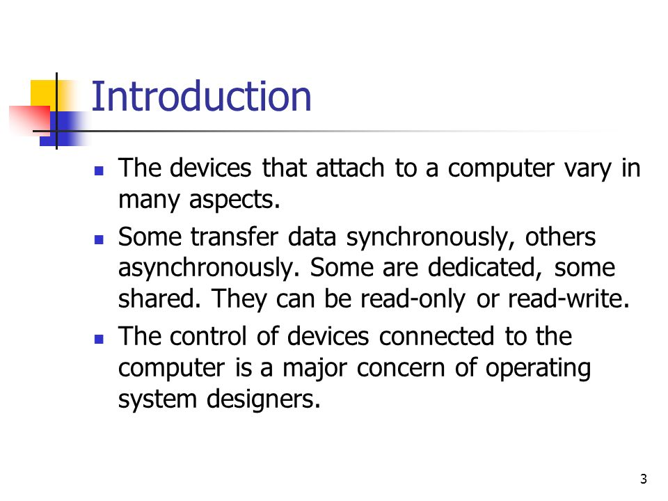 Introduction The devices that attach to a computer vary in many aspects.
