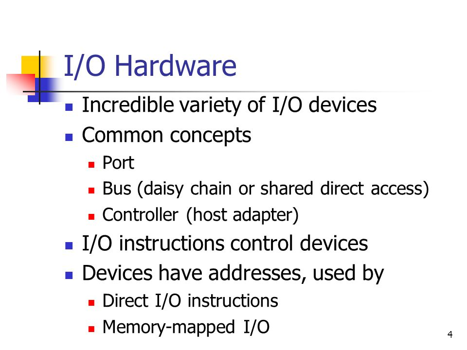 I/O Hardware Incredible variety of I/O devices Common concepts