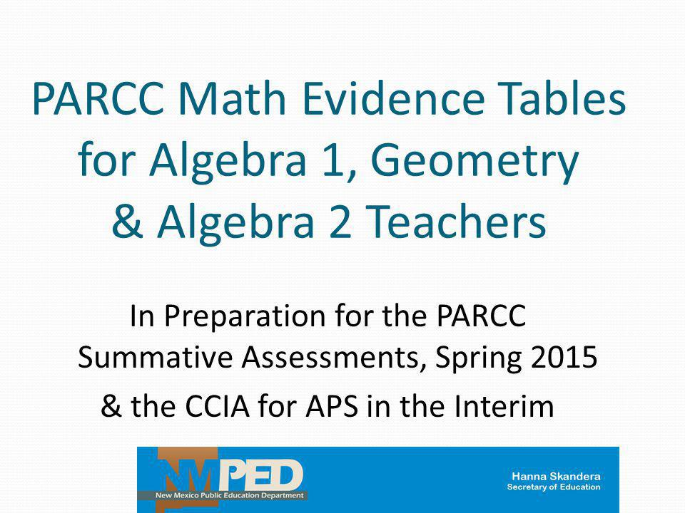 PARCC Math Evidence Tables for Algebra 1, Geometry & Algebra 2 Teachers
