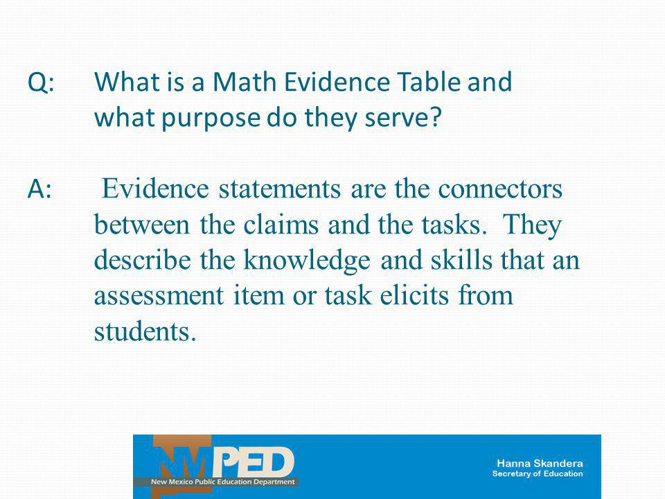 Q:. What is a Math Evidence Table and. what purpose do they serve. A: