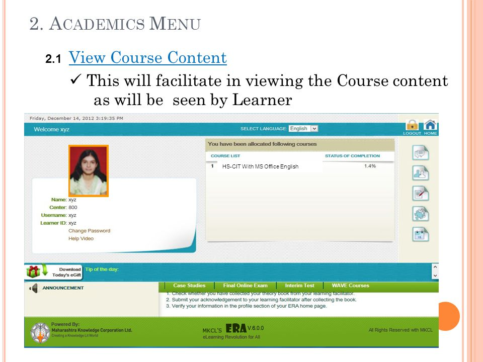 2. Academics Menu 2.1 View Course Content. This will facilitate in viewing the Course content as will be seen by Learner.