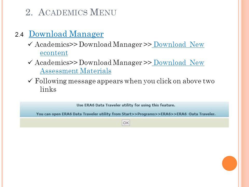 2. Academics Menu 2.4 Download Manager. Academics>> Download Manager >> Download New econtent.