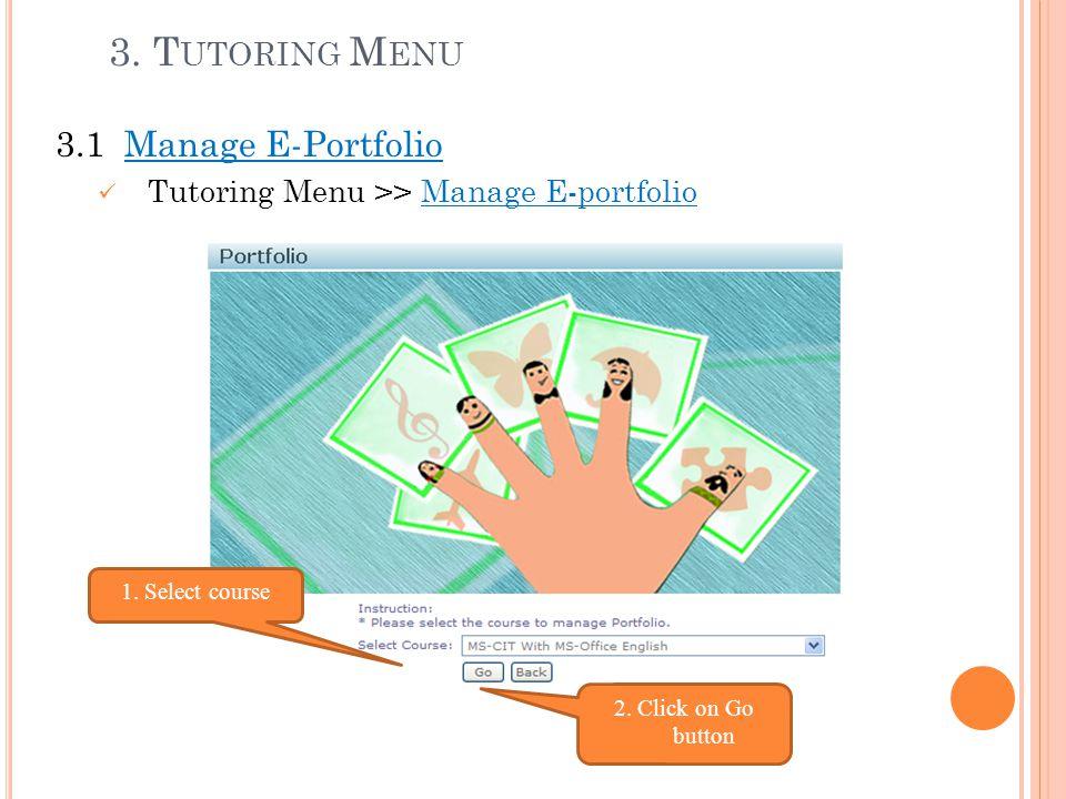 3. Tutoring Menu 3.1 Manage E-Portfolio