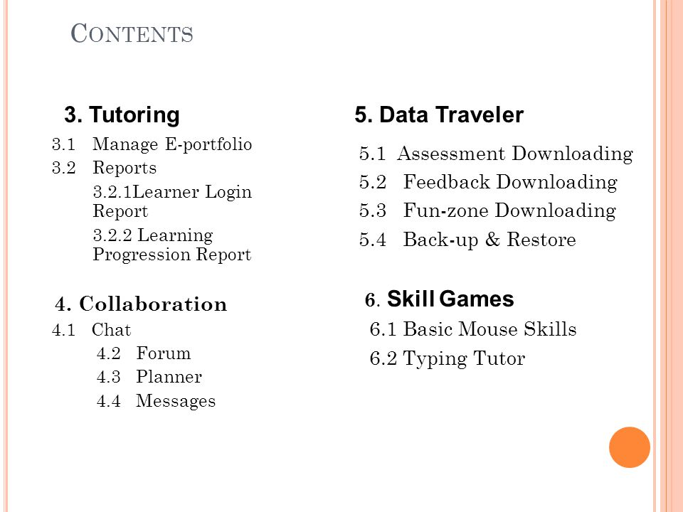 Contents 3. Tutoring 5. Data Traveler 4. Collaboration