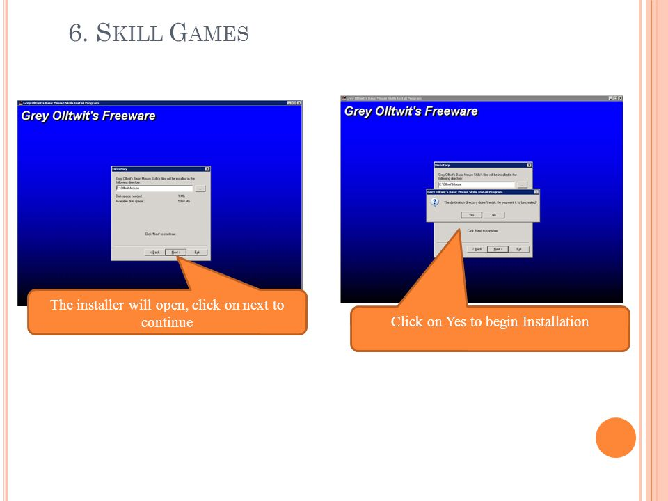 6. Skill Games The installer will open, click on next to continue