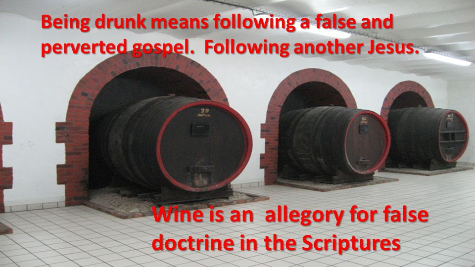 Wine is an allegory for false doctrine in the Scriptures