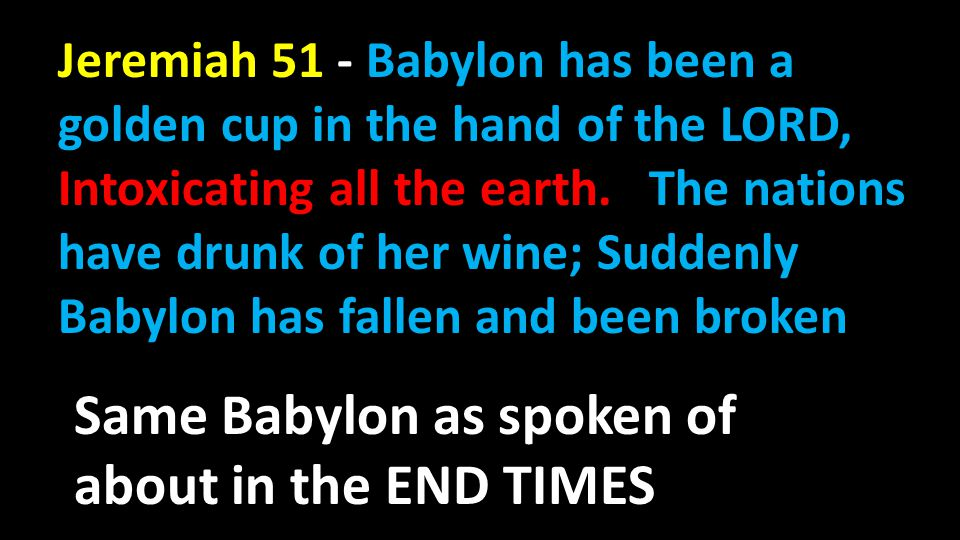 Same Babylon as spoken of about in the END TIMES