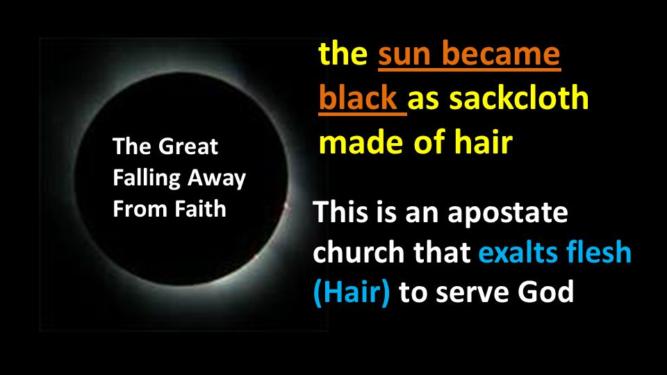 the sun became black as sackcloth made of hair