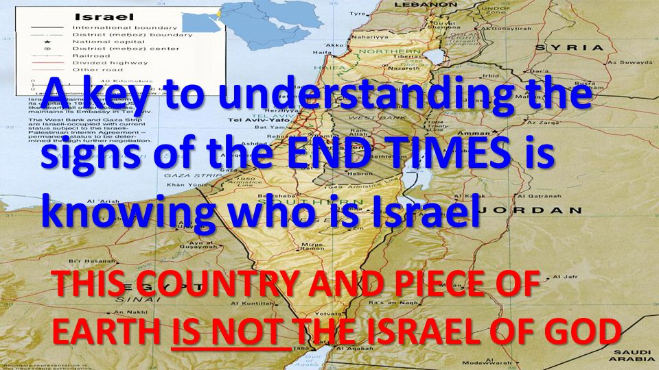 A key to understanding the signs of the END TIMES is knowing who is Israel
