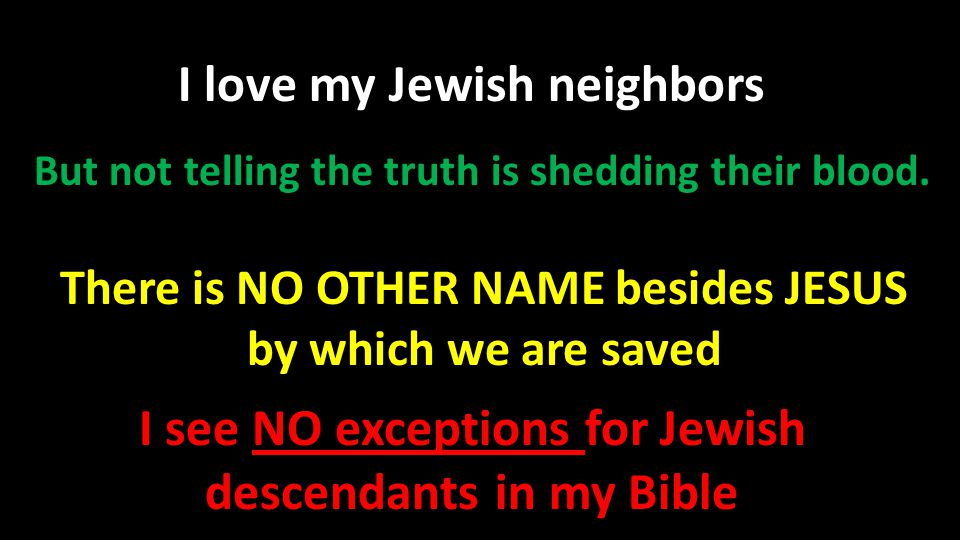 I see NO exceptions for Jewish descendants in my Bible
