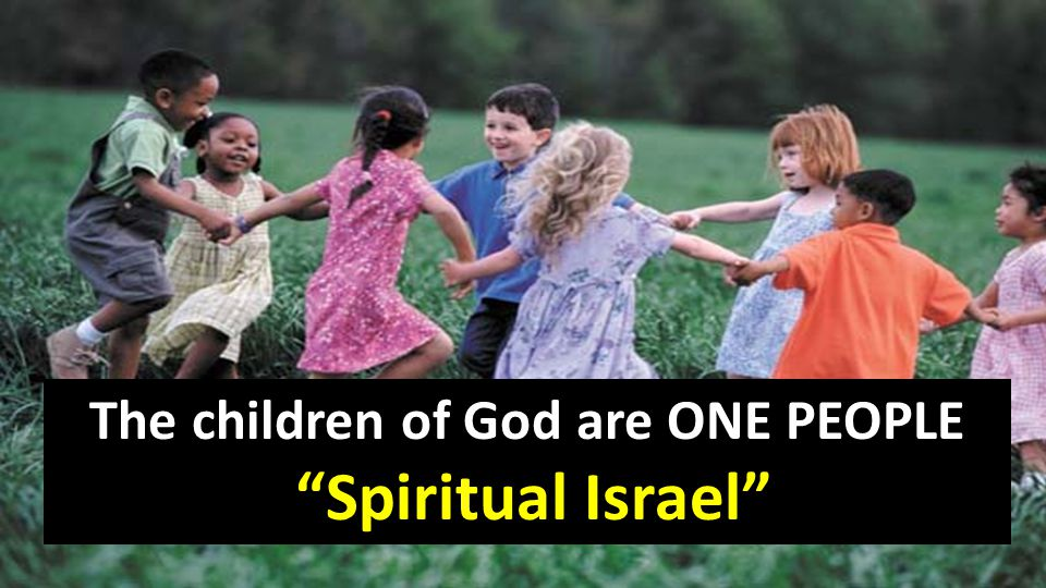 The children of God are ONE PEOPLE