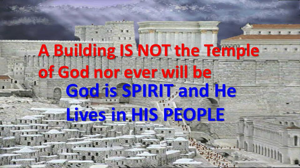 God is SPIRIT and He Lives in HIS PEOPLE