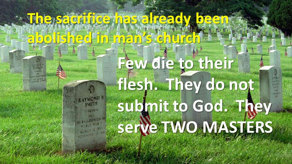 The sacrifice has already been abolished in man's church