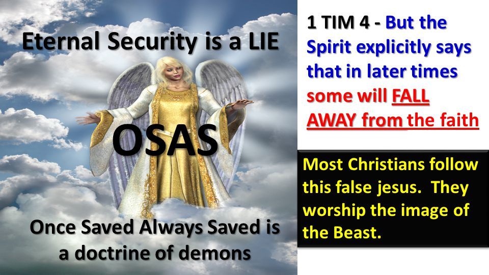 Once Saved Always Saved is a doctrine of demons