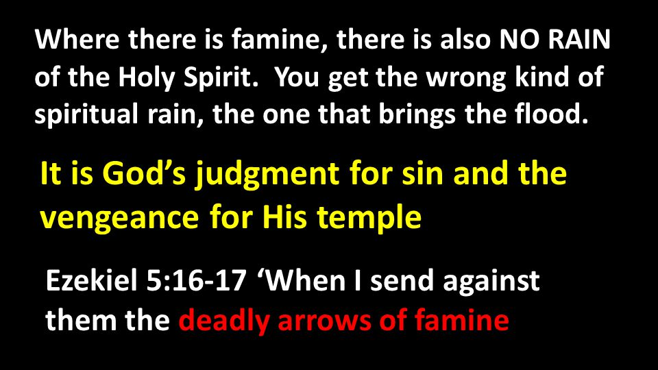 It is God's judgment for sin and the vengeance for His temple