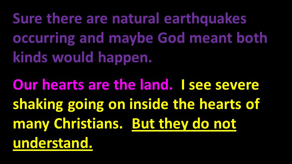 Sure there are natural earthquakes occurring and maybe God meant both kinds would happen.