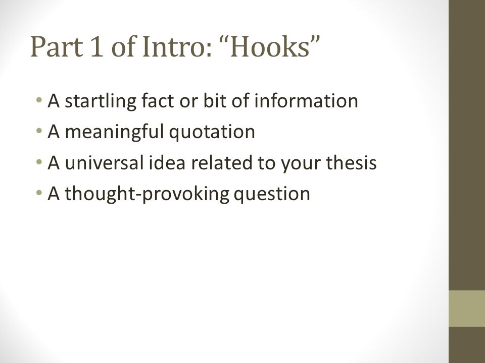 Part 1 of Intro: Hooks A startling fact or bit of information