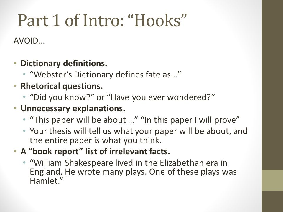 Part 1 of Intro: Hooks AVOID… Dictionary definitions.