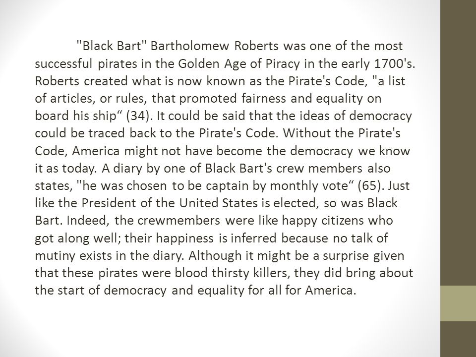 Black Bart Bartholomew Roberts was one of the most successful pirates in the Golden Age of Piracy in the early 1700 s.
