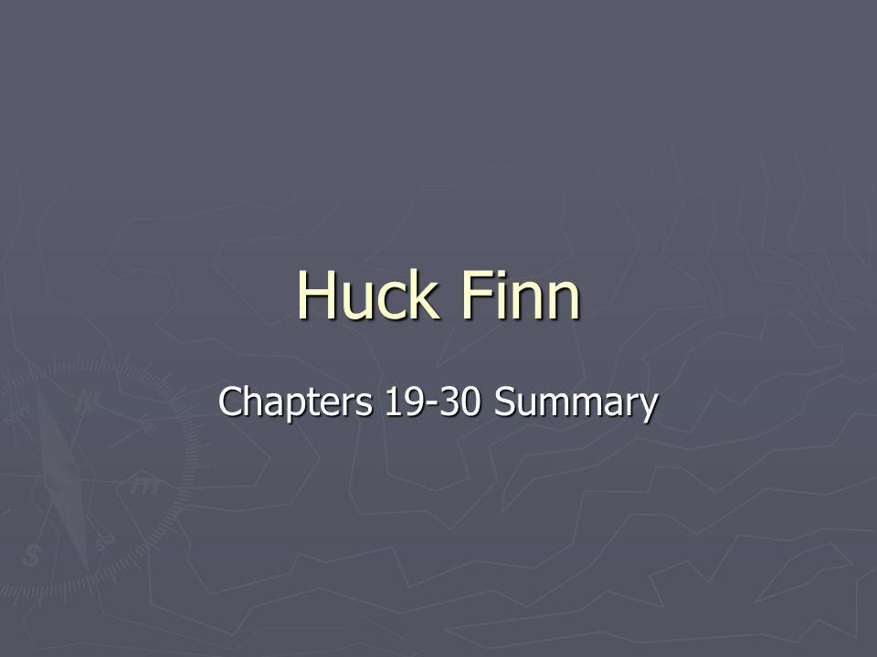 Huck Finn Chapters 19-30 Summary