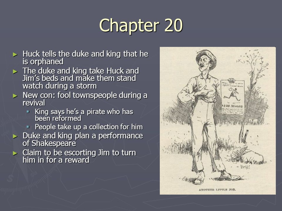 Chapter 20 Huck tells the duke and king that he is orphaned