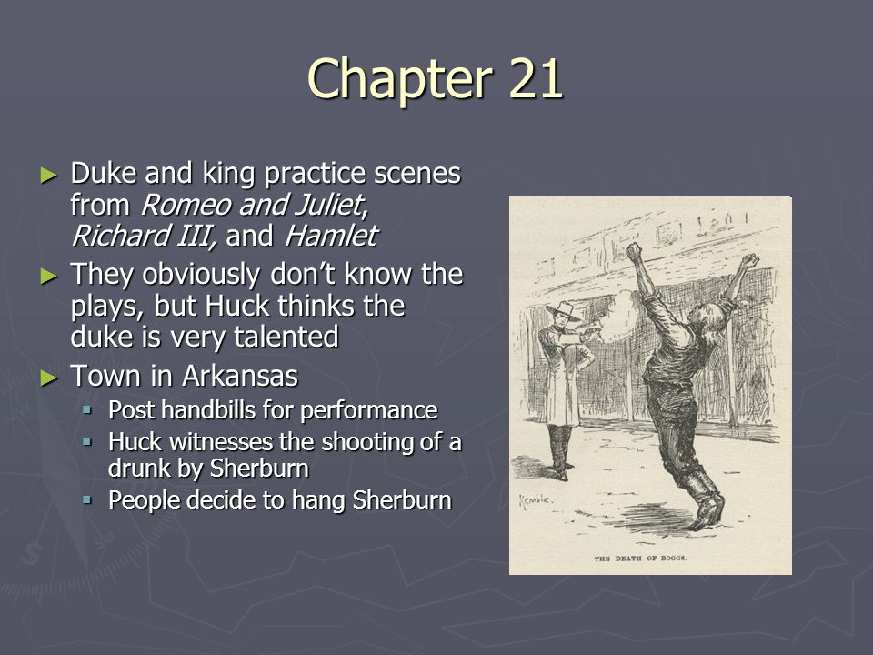 Chapter 21 Duke and king practice scenes from Romeo and Juliet, Richard III, and Hamlet.