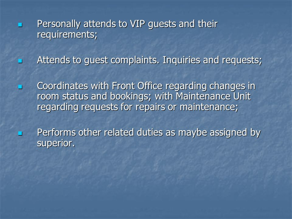 Personally attends to VIP guests and their requirements;