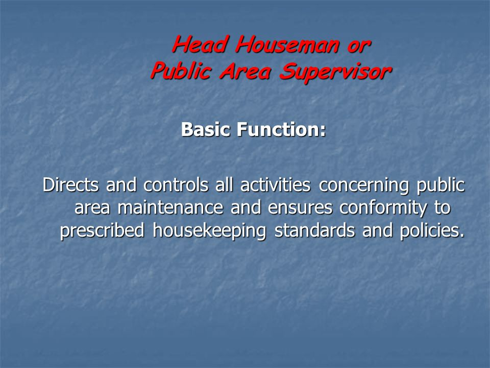Head Houseman or Public Area Supervisor