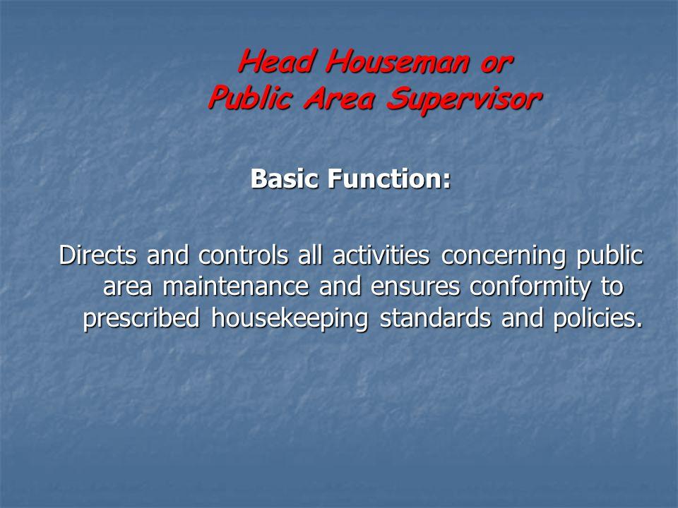 Head Houseman or Public Area Supervisor