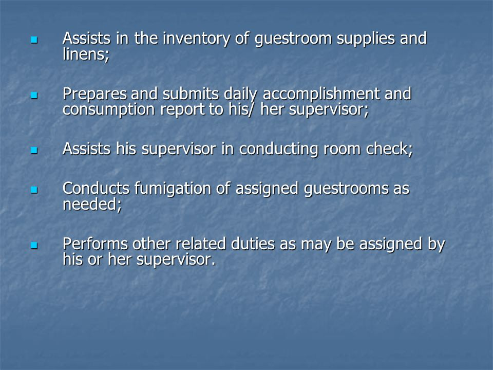 Assists in the inventory of guestroom supplies and linens;