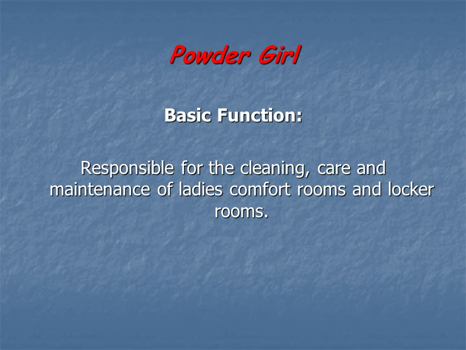 Powder Girl Basic Function: