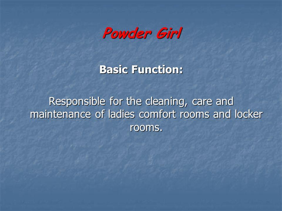 Powder Girl Basic Function: