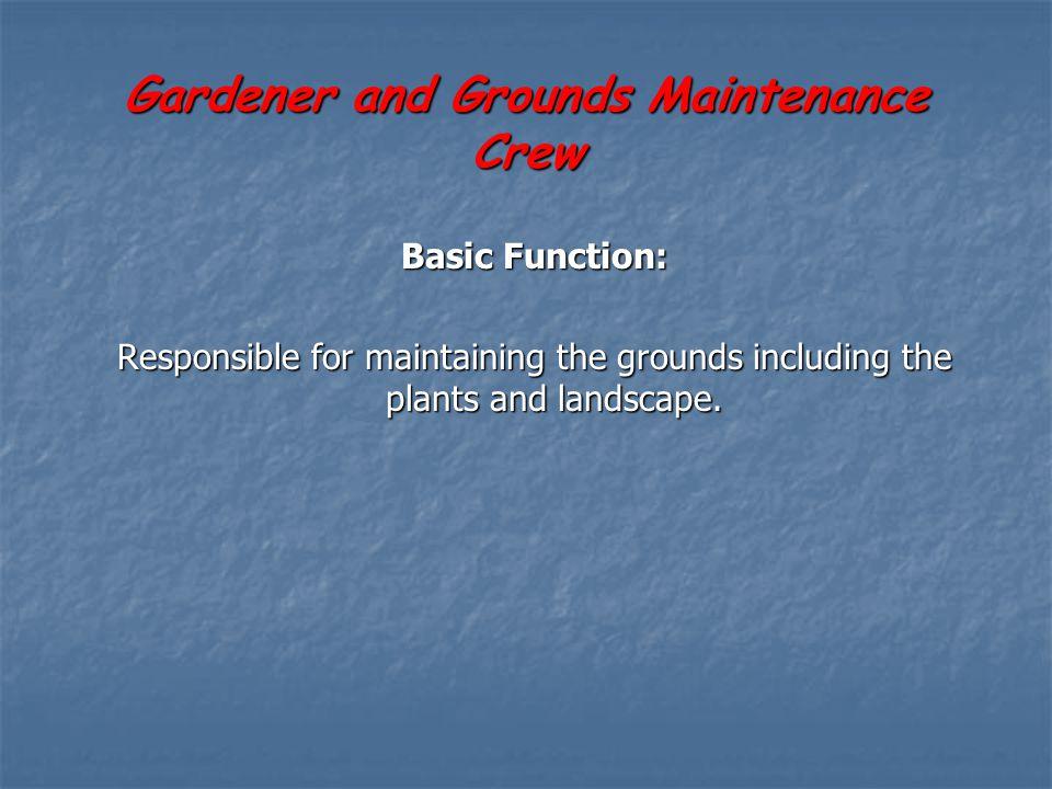Gardener and Grounds Maintenance Crew