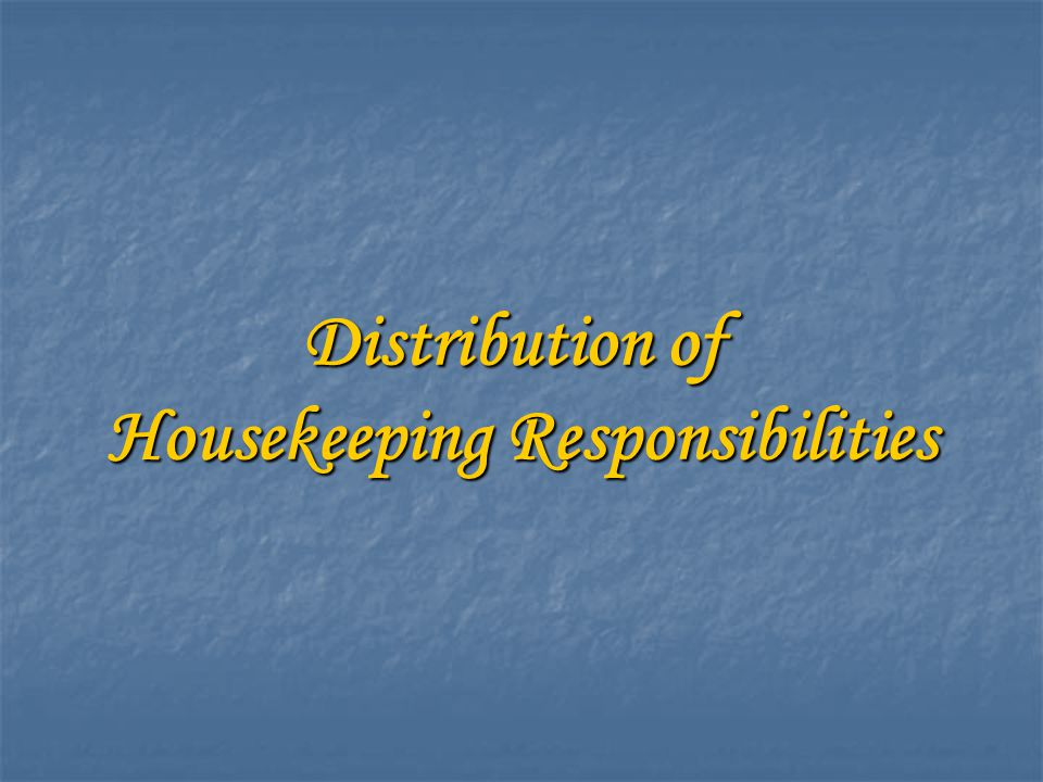 Distribution of Housekeeping Responsibilities