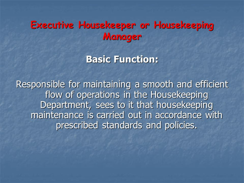 Executive Housekeeper or Housekeeping Manager