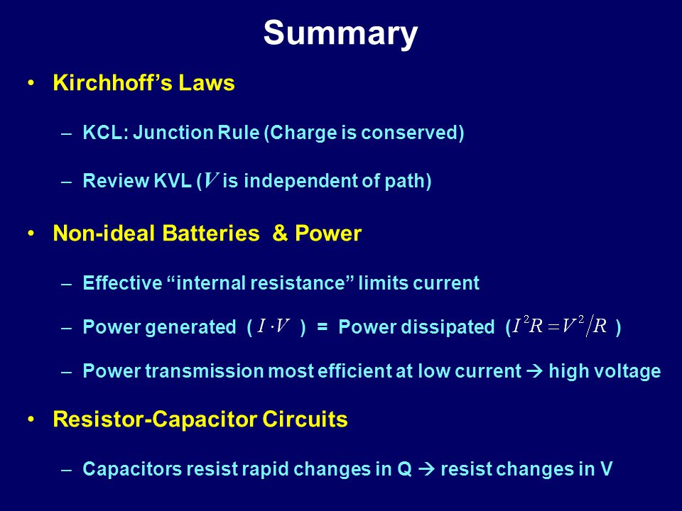 Summary Kirchhoff's Laws Non-ideal Batteries & Power