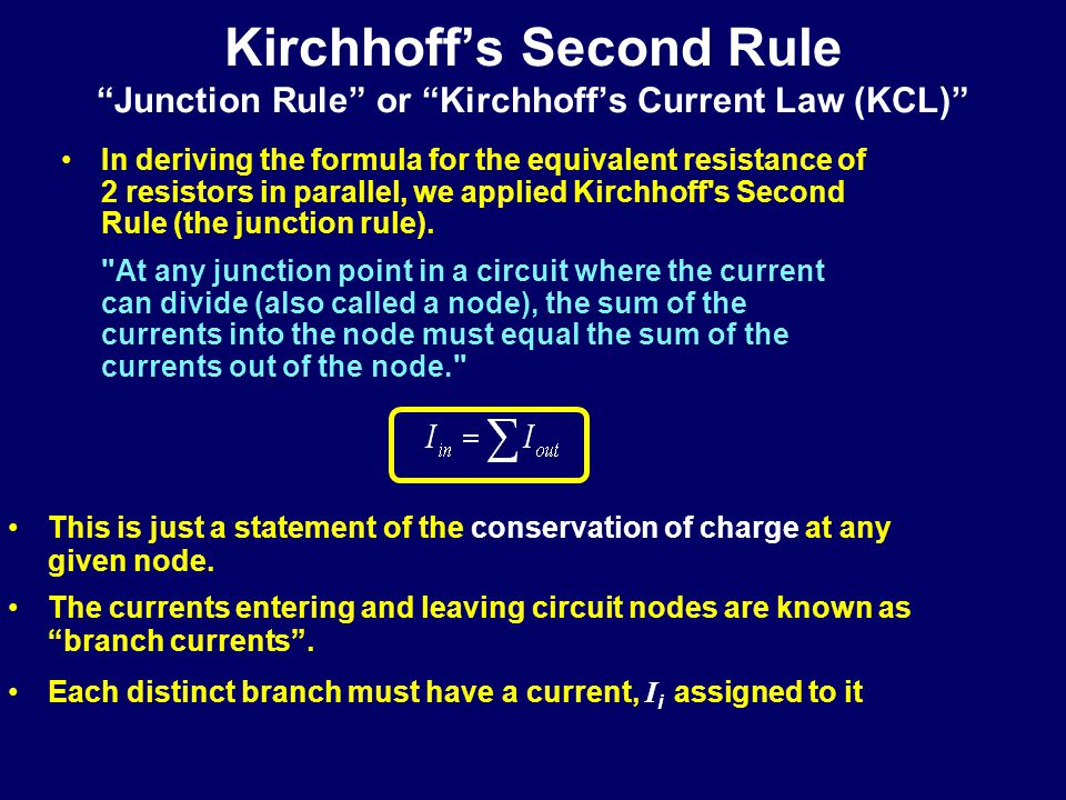 Kirchhoff's Second Rule Junction Rule or Kirchhoff's Current Law (KCL)