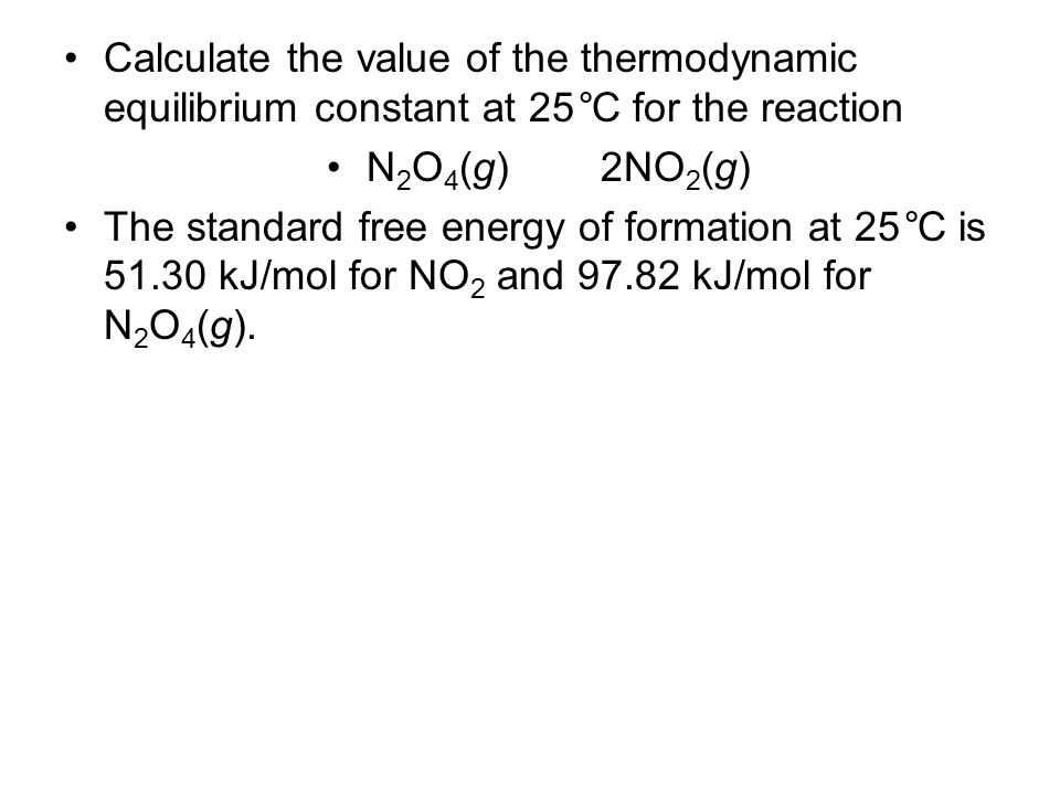 Calculate the value of the thermodynamic equilibrium constant at 25°C for the reaction