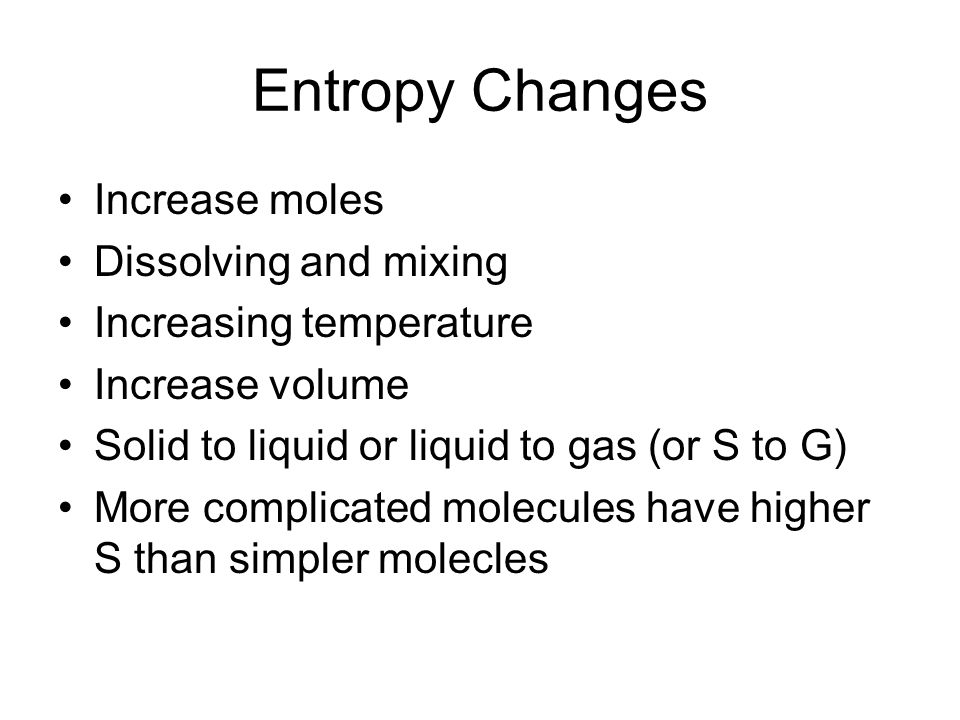 Entropy Changes Increase moles Dissolving and mixing