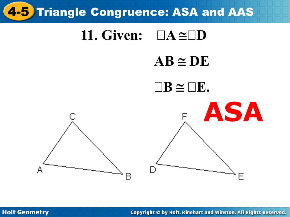 11. Given: ÐA @ÐD AB @ DE ÐB @ ÐE. ASA