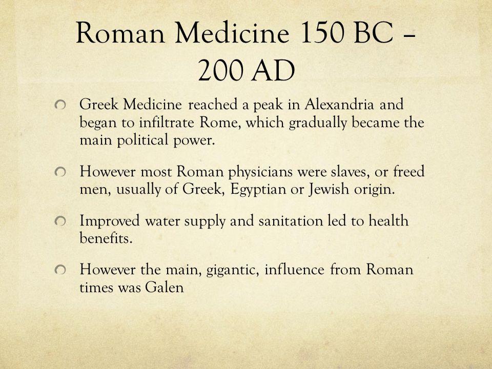 Roman Medicine 150 BC – 200 AD