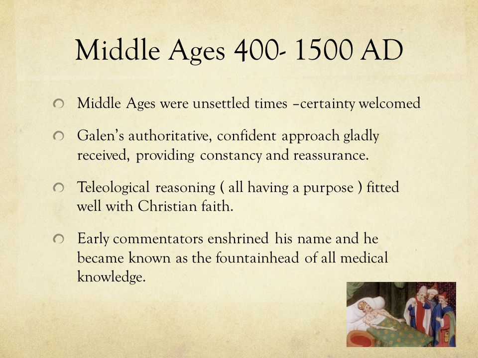 Middle Ages 400- 1500 AD Middle Ages were unsettled times –certainty welcomed.