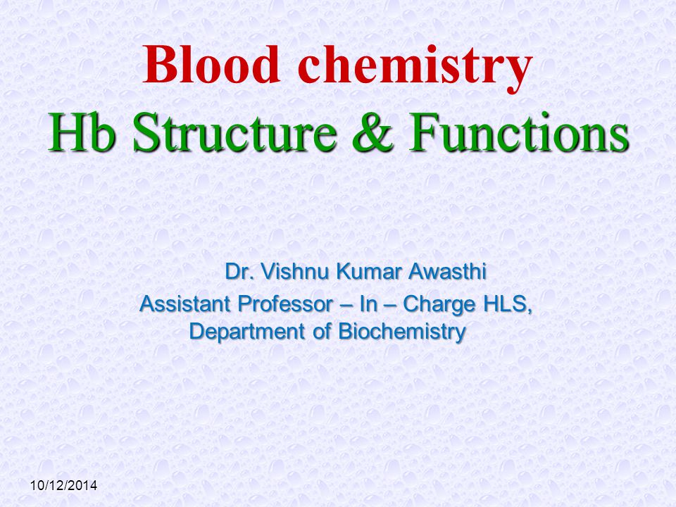 Blood chemistry Hb Structure & Functions