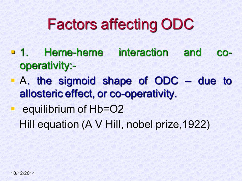 Factors affecting ODC 1. Heme-heme interaction and co-operativity:-