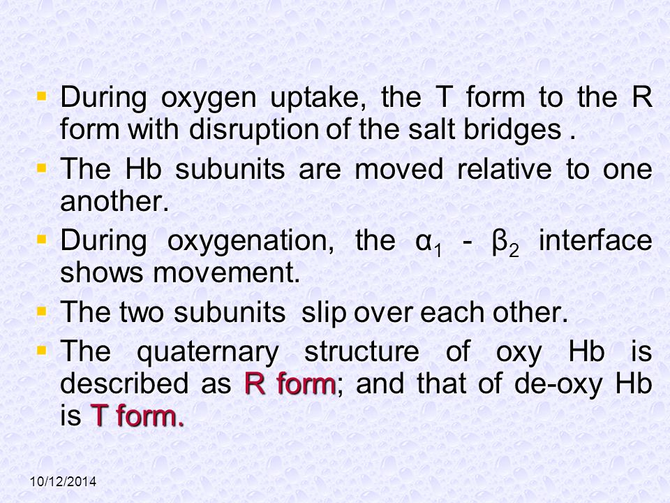 The Hb subunits are moved relative to one another.