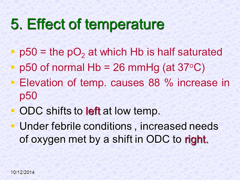 5. Effect of temperature p50 = the pO2 at which Hb is half saturated