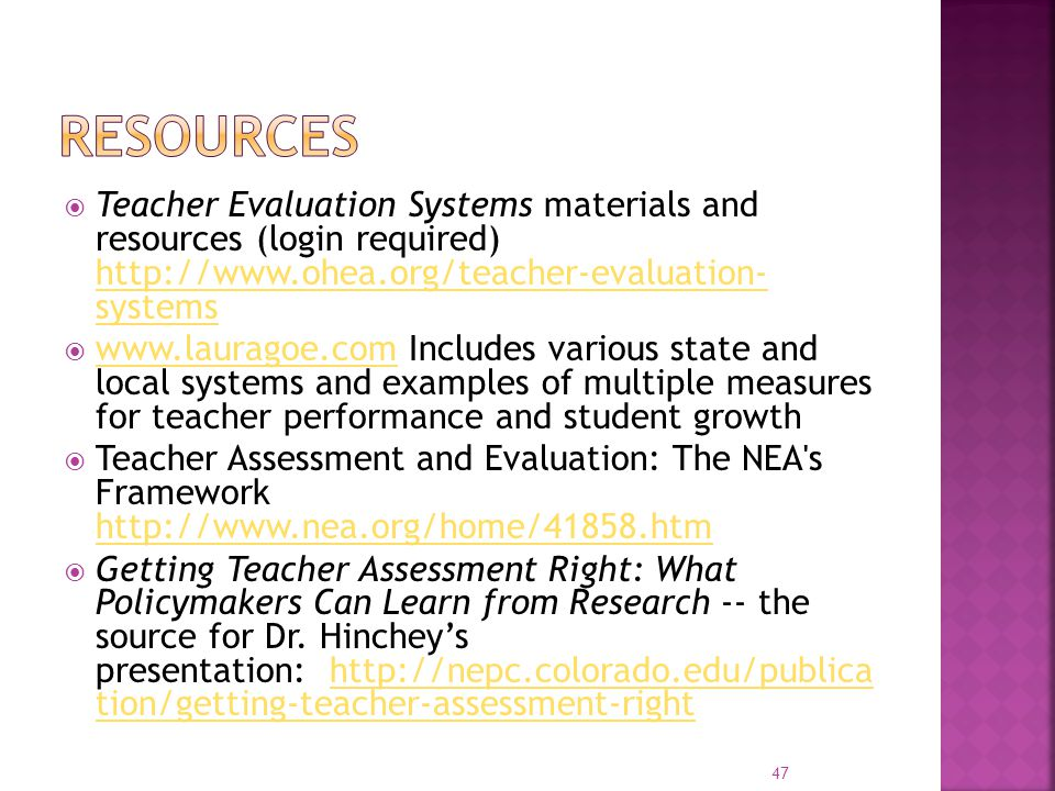 Resources Teacher Evaluation Systems materials and resources (login required) http://www.ohea.org/teacher-evaluation- systems.