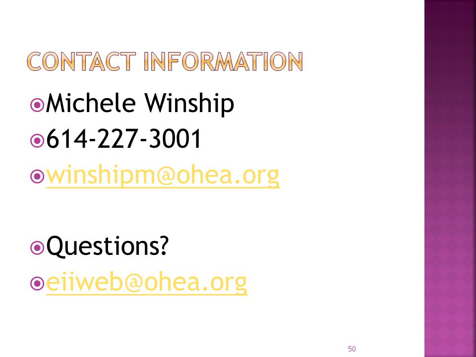 Michele Winship 614-227-3001 winshipm@ohea.org Questions