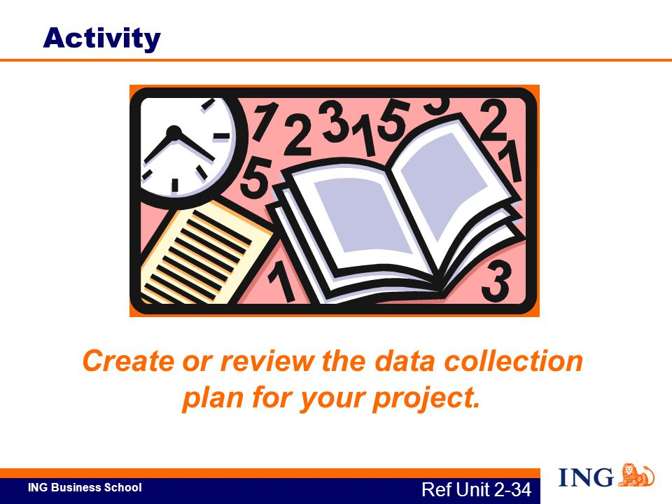 Create or review the data collection plan for your project.